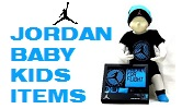 JORDAN BABY KIDS ITEMS