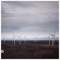 PIA FRAUS - FIELD CEREMONY (LP+DL)