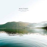 WHITNEY - LIGHT UPON THE LAKE - DEMO ...