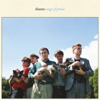 SHAME - SONGS OF PRAISE (LP+DL)