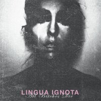 LINGUA IGNOTA - ALL BITCHES DIE (CD)