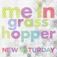 me in grasshopper / NEW SATURDAY e.p. (CDR)