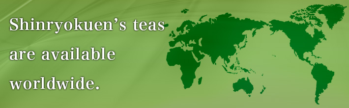 Shinryokuen's teas are available worldwide.