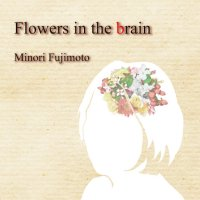 Flowers in the brain