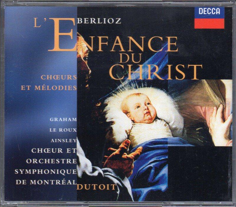 ベルリオーズ:キリストの幼時 他 デュトワ=OSM 他 (外DECCA・2CD)
