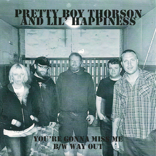 PRETTY BOY THORSON AND LIL' HAPPINESS - YOU'RE GONNA MISS ME (7'')