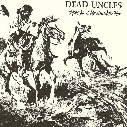DEAD UNCLES - STOCK CHARACTERS (CASSETTE TAPES)