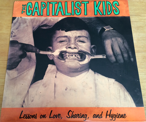 THE CAPITALIST KIDS - LESSONS ON LOVE, SHARING, AND HYGIENE (12'')