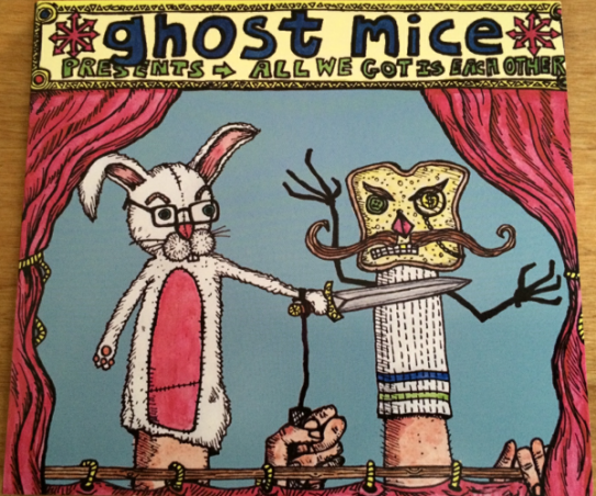 GHOST MICE - ALL WE GOT IS EACH OTHER & DEATH AND HATRED TO MANKIND (CD)