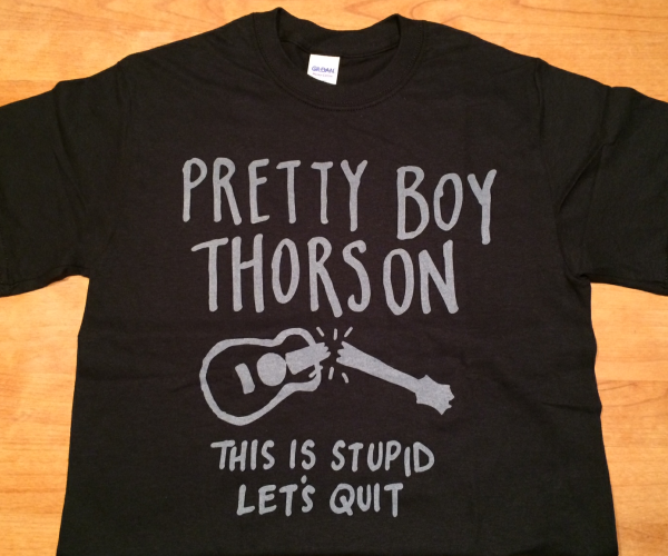 PRETTY BOY THORSON - THIS IS STUPID LET'S QUIT (T-SHIRTS)