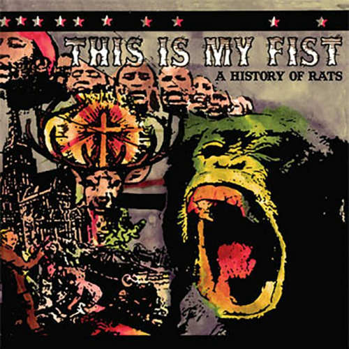 THIS IS MY FIST - A HISTORY OF RATS (CD)