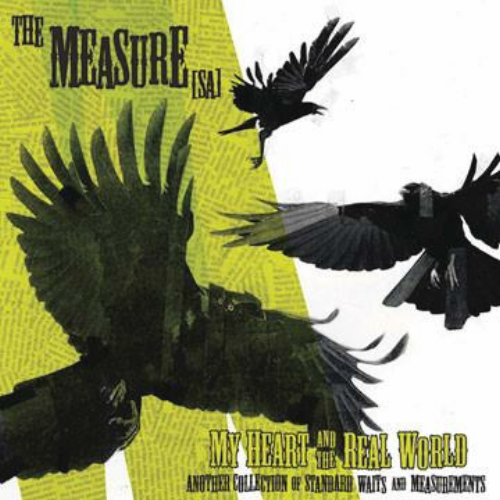 THE MEASURE (SA) - MY HEART AND THE REAL WORLD (CD)