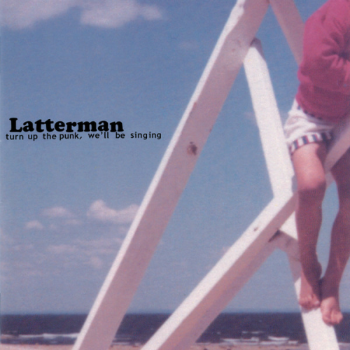 LATTERMAN - TURN UP THE PUNK, WE'LL BE SINGING (12'')