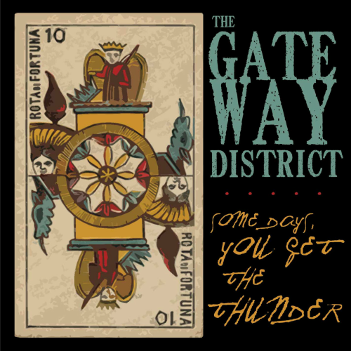 GATEWAY DISTRICT - SOME DAYS YOU GET THE THUNDER (CD)