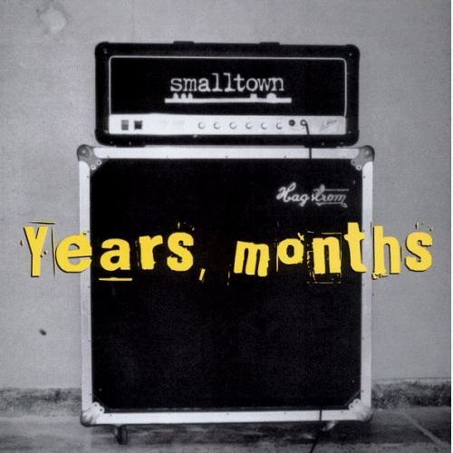 SMALLTOWN - YEARS, MONTHS (7'')