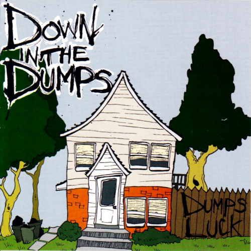 DOWN IN THE DUMPS - DUMPS LUCK (CD)