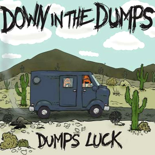 DOWN IN THE DUMPS - DUMPS LUCK (12'')
