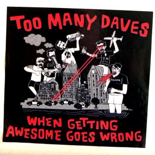 TOO MANY DAVES - WHEN GETTING AWESOME GOES WRONG (STICKERS)