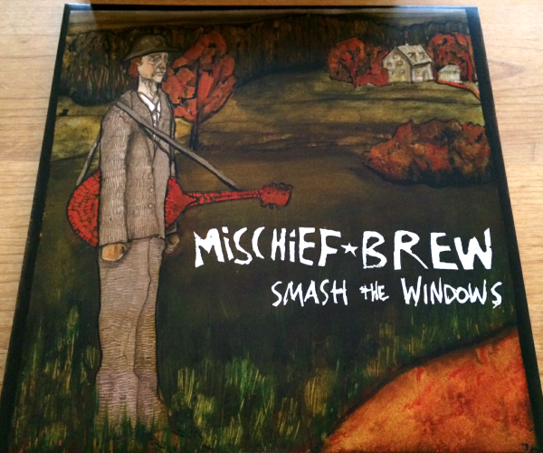 MISCHIEF BREW - SMASH THE WINDOWS (12'')