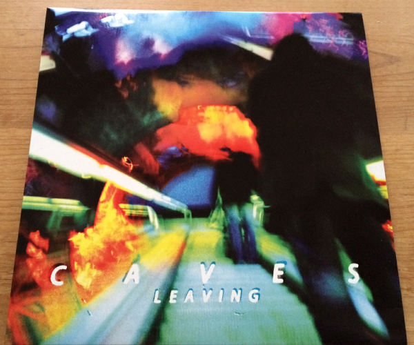 CAVES - LEAVING (12'')