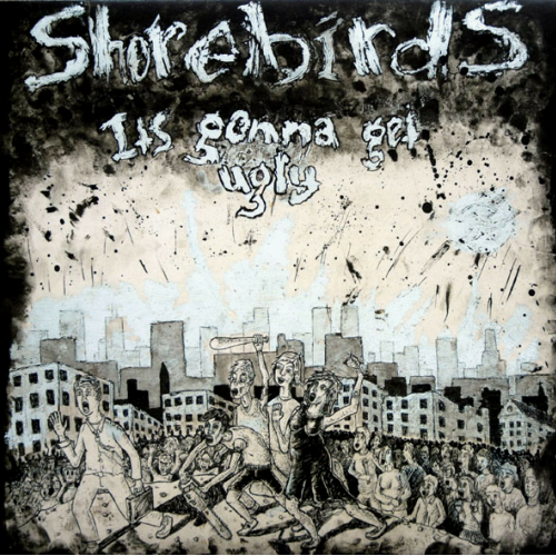 SHOREBIRDS - IT'S GONNA GET UGLY (CD)