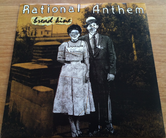 RATIONAL ANTHEM - BREAD LINE (7'')