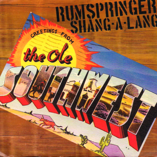 SHANG-A-LANG/RUMSPRINGER - GREETING FROM THE OLD SOUTHWEST (7'')