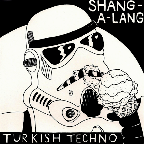 SHANG-A-LANG/TURKISH TECHNO - SPLIT (7'')