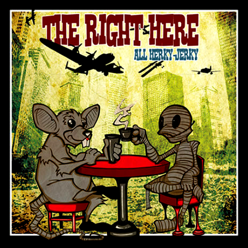 THE RIGHT HERE - ALL HERKY-JERKY (CD)