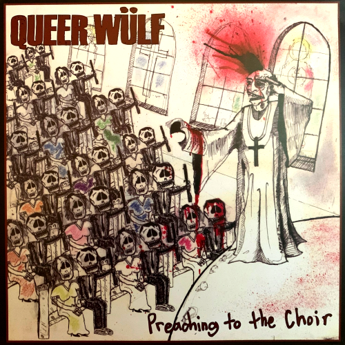 QUEER WULF - PREACHING TO THE CHOIR (12'')