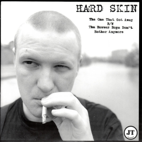 HARD SKIN - THE ONE THAT GOT AWAY b/w THE BOVVER BOYS DON'T BOTHER ANYMORE (7'')
