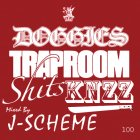 DOGGIES TRAP ROOM SHIT$ KNZZ mixed by J-SCHEME