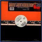 Wee Bee Foolish-Putting In Work(12inch)