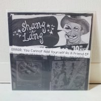 SHANG-A-LANG / ERROR: You Cannot Add Yourself As A Friend EP / 7