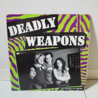 DEADLY WEAPONS / GET RIGHT IN THERE / LP