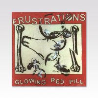 FRUSTRATIONS / GLOWING RED PILL / CD