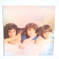BRILLIANT COLORS / AGAIN AND AGAIN / LP