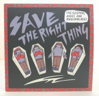 SLEEPING AIDES & RAZORBLADES / SAVE THE RIGHT THING / 7