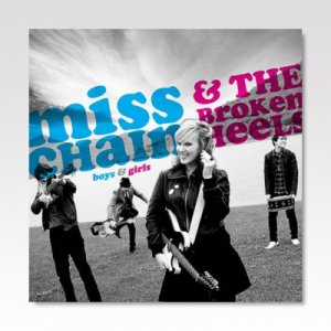 MISS CHAIN & THE BROKEN HEELS / BOYS & GIRLS / 7