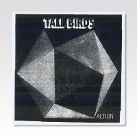 TALL BIRDS / ACTION / 7