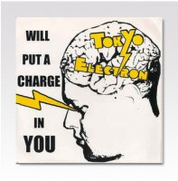 TOKYO ELECTRON / WILL PUT A CHARGE IN YOU / 7