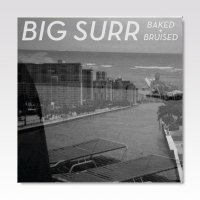 BIG SURR / Baked + Bruised / 7