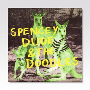 SPENCEY DUDE & THE DOODLES / FLIRTHING / 7