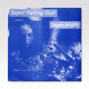 SUPER FALLING STAR / Searchlight / 7
