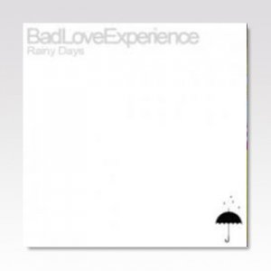 BAD LOVE EXPERIENCE / RAINY DAYS / CD