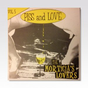 MORTICIA'S LOVERS / PISS AND LOVE LP