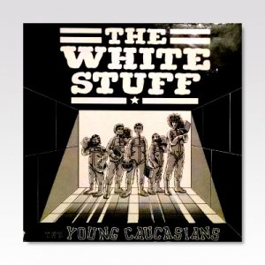 YOUNG CAUCASIANS / The White Stuff / MLP