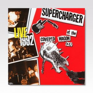 SUPERCHARGER / Live At The Covered Wagon (S.F.) 1992 /  LP