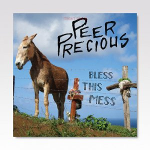 PEER PRECIOUS / BLESS THIS MESS / LP