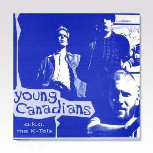 YOUNG CANADIANAS / A.K.A. THE K-TELS / LP